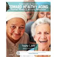 Ebersole & Hess' Toward Healthy Aging: Human Needs & Nursing Response by Touhy, Theris A., 9780323321389