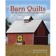 Barn Quilts and the American Quilt Trail Movement by Parron, Suzi; Groves, Donna Sue (CON), 9780804011389