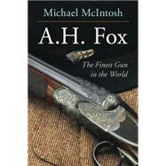 A.H. Fox by McIntosh, Michael, 9781586671389