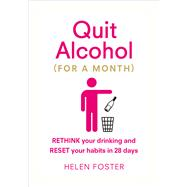 Quit Alcohol - for a Month by Foster, Helen, 9781785041389