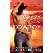 Crazy for the Cowboy by Thompson, Vicki Lewis, 9780451471390