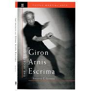 The Secrets of Giron Arnis Escrima by Somera, Antonio E., 9780804831390