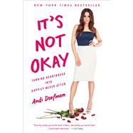 It's Not Okay by Dorfman, Andi, 9781501171390