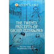 The Twenty Precepts Of Gichin Funakoshi: And Other Essays On The Philosophy Of Karate Do by Cruz, Vincent A., 9780595321391