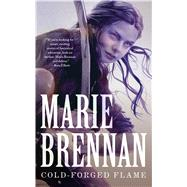 Cold-Forged Flame by Brennan, Marie, 9780765391391