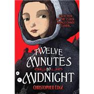 Twelve Minutes to Midnight by Edge, Christopher, 9780807581391