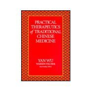 Practical Therapeutics of Traditional Chinese Medicine by Yan, 9780912111391