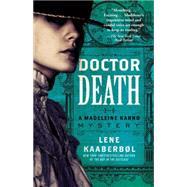 Doctor Death A Madeleine Karno Mystery by Kaaberbol, Lene; Dyssegaard, Elisabeth, 9781476731391