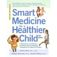 Smart Medicine for a Healthier Child by Zand, Janet (Author); Rountree, Robert (Author); Walton, Rachel (Author), 9781583331392