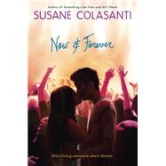 Now & Forever by Colasanti, Susane, 9780147511393
