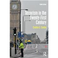 Terrorism in the Twenty-First Century by Combs; Cynthia, 9781138671393