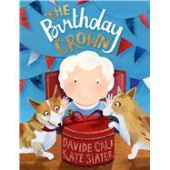 The Birthday Crown by Cali, Davide; Slater, Kate, 9781909741393