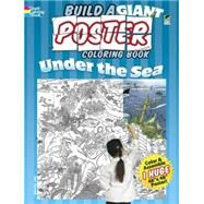 Build a Giant Poster Coloring Book -- Under the Sea by Sovak, Jan, 9780486491394