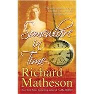 Somewhere In Time by Matheson, Richard, 9780765361394