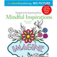 Zendoodle Coloring Big Picture: Mindful Inspirations Tranquil Artwork for Experienced Eyes by Miller, Tish, 9781250121394