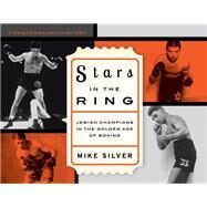 Stars in the Ring by Silver, Mike, 9781630761394