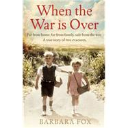 When the War Is over by Fox, Barbara, 9780751561395