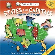 Basher History: States and Capitals United We Stand by Basher, Simon; Green, Dan; Widmer, Edward, 9780753471395