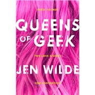 Queens of Geek by Wilde, Jen, 9781250111395