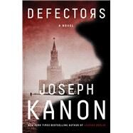 Defectors A Novel by Kanon, Joseph, 9781501121395
