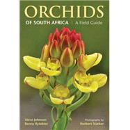 Orchids of South Africa: A Field Guide by Johnson, Steve; Bytebier, Benny, 9781775841395