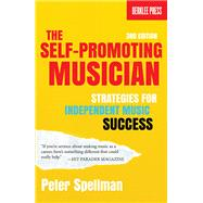 The Self-Promoting Musician by Spellman, Peter, 9780876391396
