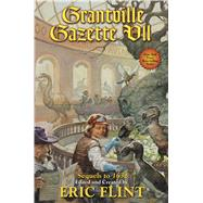Grantville Gazette VII by Flint, Eric; Goodlett, Paula, 9781476781396