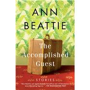The Accomplished Guest by Beattie, Ann, 9781501111396