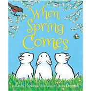 When Spring Comes by Henkes, Kevin; Dronzek, Laura, 9780062331397