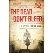 The Dead Don't Bleed by Krugler, David, 9781681771397