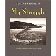 My Struggle: Book Five by KNAUSGAARD, KARL OVE; BARTLETT, DON, 9780914671398