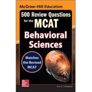 McGraw-Hill Education 500 Review Questions for the MCAT: Behavioral Sciences by Christensen, Koni S., 9780071841399