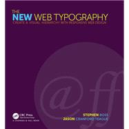 The New Web Typography: Create a Visual Hierarchy with Responsive Web Design by Cranford Teague; Jason, 9781138781399