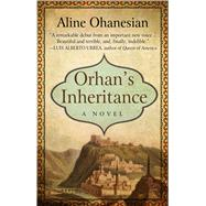 Orhan's Inheritance by Ohanesian, Aline, 9781410481399