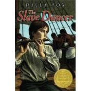 The Slave Dancer by Fox, Paula, 9781416971399
