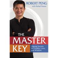 The Master Key by Peng, Robert; Nasser, Rafael (CON), 9781622031399