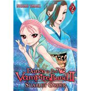Dance in the Vampire Bund II: Scarlet Order, Vol. 2 by Tamaki, Nozomu, 9781626921399