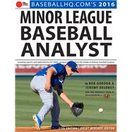 Minor League Baseball Analyst 2016 by Gordon, Rob; Deloney, Jeremy; Hershey, Brent, 9781629371399