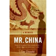 Mr. China : A Memoir by Clissold, Tim, 9780060761400