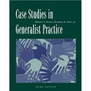 Case Studies in Generalist Practice by Rivas, Robert F.; Hull, Jr., Grafton H., 9780534521400
