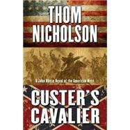 Custer's Cavalier by Nicholson, Thom, 9781432831400
