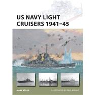 US Navy Light Cruisers 1941–45 by Stille, Mark; Wright, Paul, 9781472811400