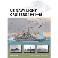US Navy Light Cruisers 1941–45 by Stille, Mark; Wright, Paul, 9781472811400