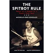 The Spitboy Rule by Gonzales, Michelle Cruz; Nguyen, Mimi Thi, 9781629631400