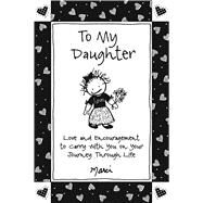 To My Daughter by Marci, 9781680881400