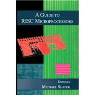 A Guide to Risc Microprocessors by Slater, Michael, 9780126491401