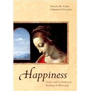 Happiness Classic and Contemporary Readings in Philosophy by Cahn, Steven M.; Vitrano, Christine, 9780195321401