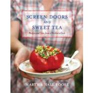 Screen Doors and Sweet Tea : Recipes and Tales from a Southern Cook by FOOSE, MARTHA HALL, 9780307351401
