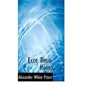 Ecce Deus-homo by Pitzer, Alexander White, 9780554551401