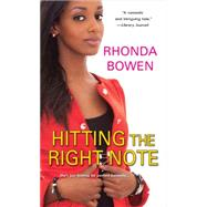 Hitting the Right Note by Bowen, Rhonda, 9780758281401